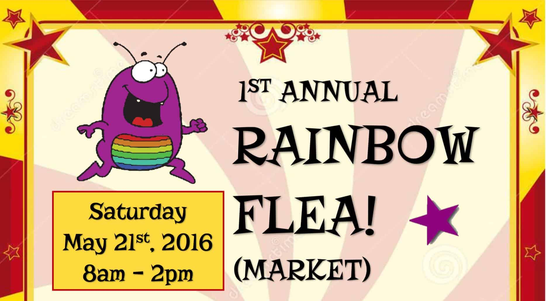 1st Annual Rainbow Flea!