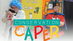 The Conservation Caper comes to Rainbow!