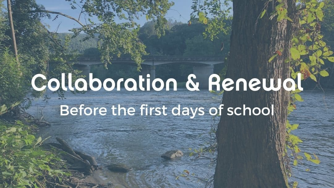 Collaboration and Renewal Before the First Days of School