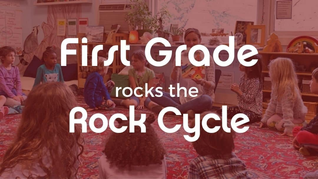 First Grade Rocks the Rock Cycle